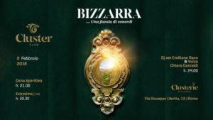 Cluster Roma Venerdì 9 Febbraio 2018 – Bizzarra