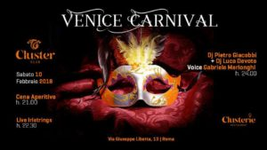 Cluster Roma zona Ostiense – Sabato 10 Febbraio – Venice Carnival