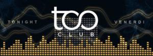 Too Club | Venerdi 16 Febbraio 2018 – Il Venerdì del Too Club