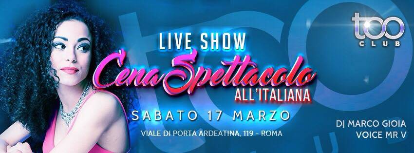 Too Club Roma Sabato 17 Marzo 2018 - Cena all'Italiana