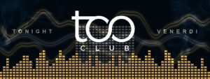 Too Club Roma Venerdi 26 Gennaio 2018 – Il Venerdì del Too Club