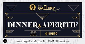The Gallery by Pier Venerdi 22 Giugno 2018 – Dinner&Aperitif